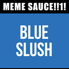 Meme Sauce v2 – Blue Slush (20ml)